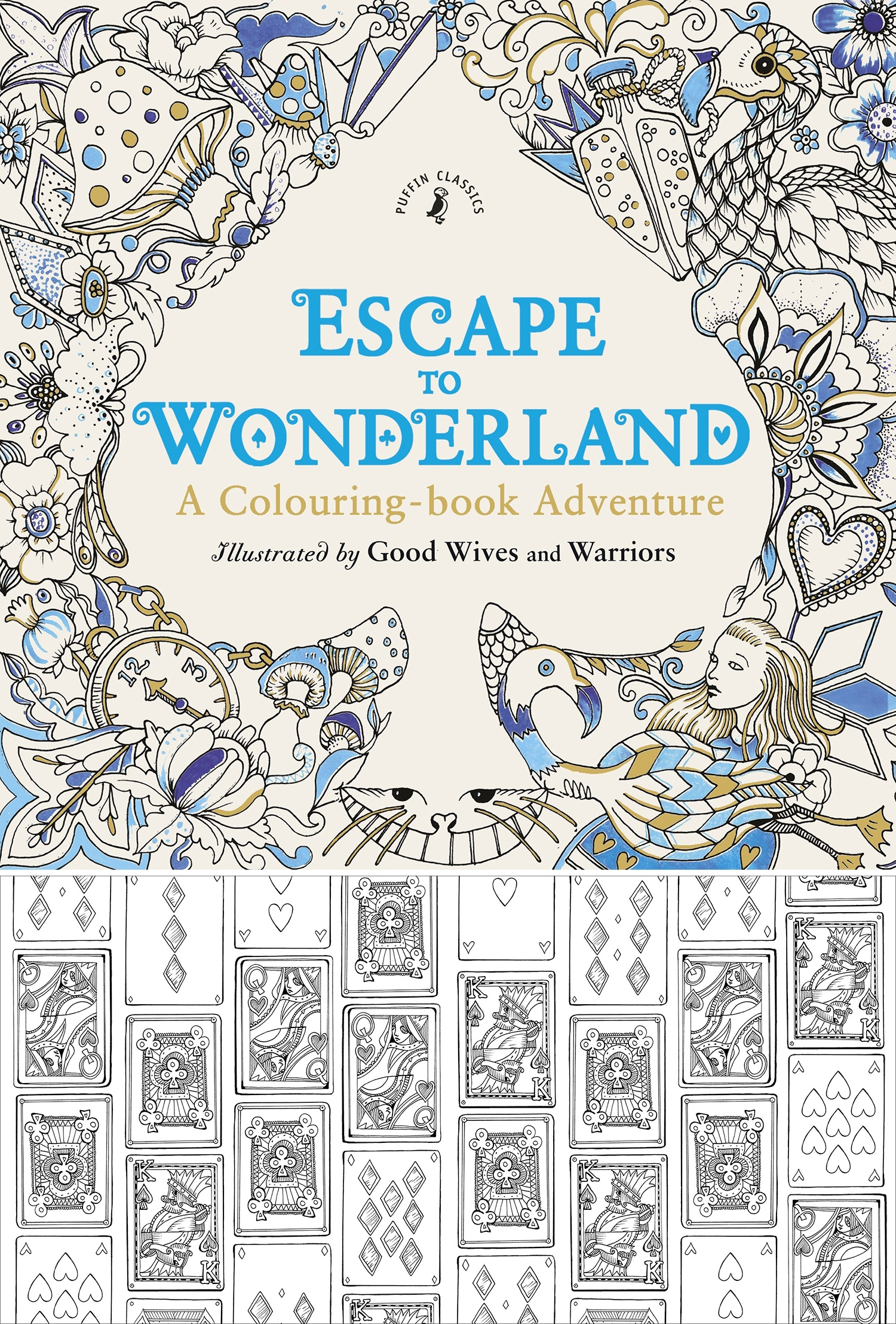 Best grown up coloring books - Buy Good Wives And Warriors Escape To Wonderland A Colouring Book Adventure From Amazon Book Depository Waterstones And Other Major Retailers